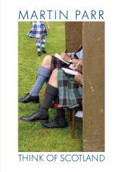 Parr, Martin: Think Of Scotland.