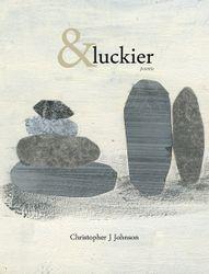 Johnson, Christopher J.: &Luckier.