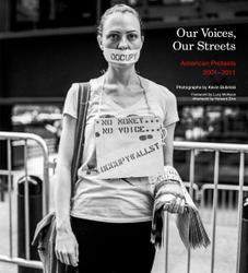 Kevin, Bubriski,: Our Voices, Our Streets.
